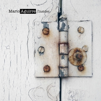 Mario Aguirre | Insider | CD Baby - Made in USA